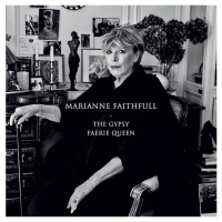 Marianne Faithfull: The Gypsy Faerie Queen (feat. Nick Cave)
